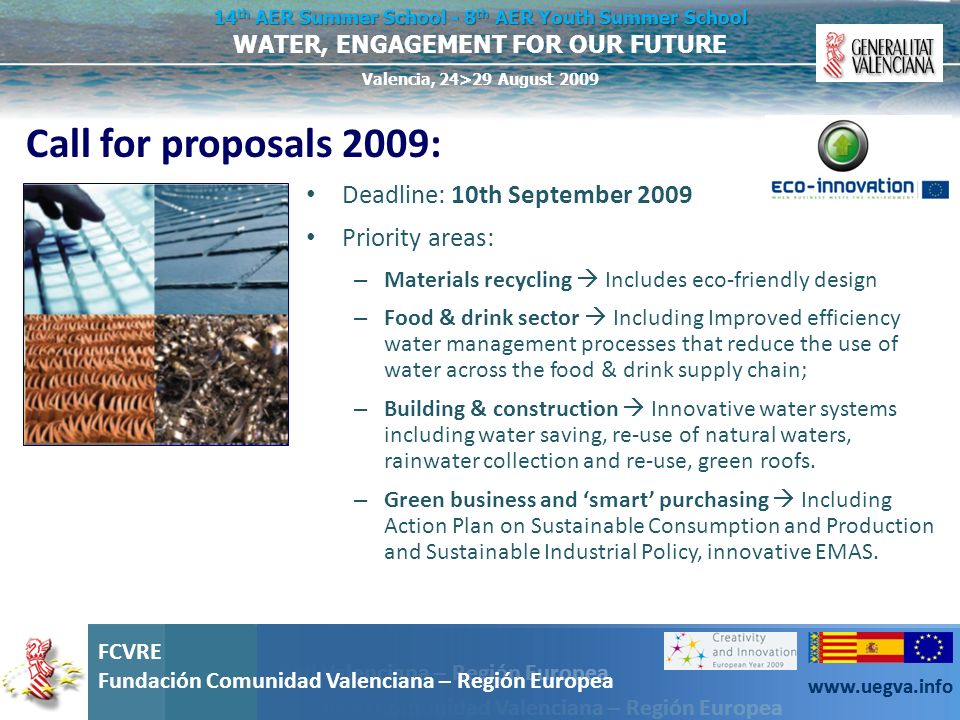 Call for proposals 2009: Deadline: 10th September 2009 Priority areas: