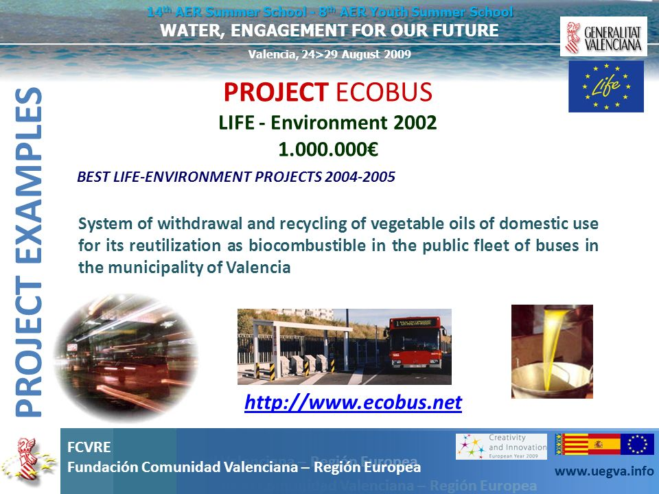 PROJECT EXAMPLES PROJECT ECOBUS LIFE - Environment 2002 1.000.000€