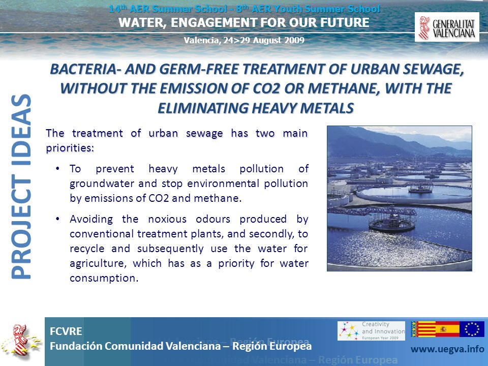BACTERIA- AND GERM-FREE TREATMENT OF URBAN SEWAGE, WITHOUT THE EMISSION OF CO2 OR METHANE, WITH THE ELIMINATING HEAVY METALS