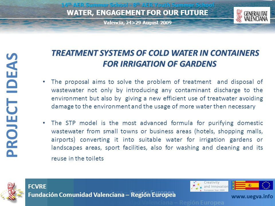 TREATMENT SYSTEMS OF COLD WATER IN CONTAINERS FOR IRRIGATION OF GARDENS.