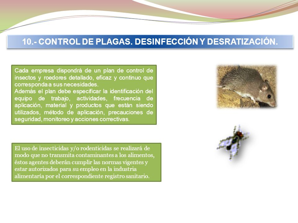 10.- CONTROL DE PLAGAS. DESINFECCIÓN Y DESRATIZACIÓN.