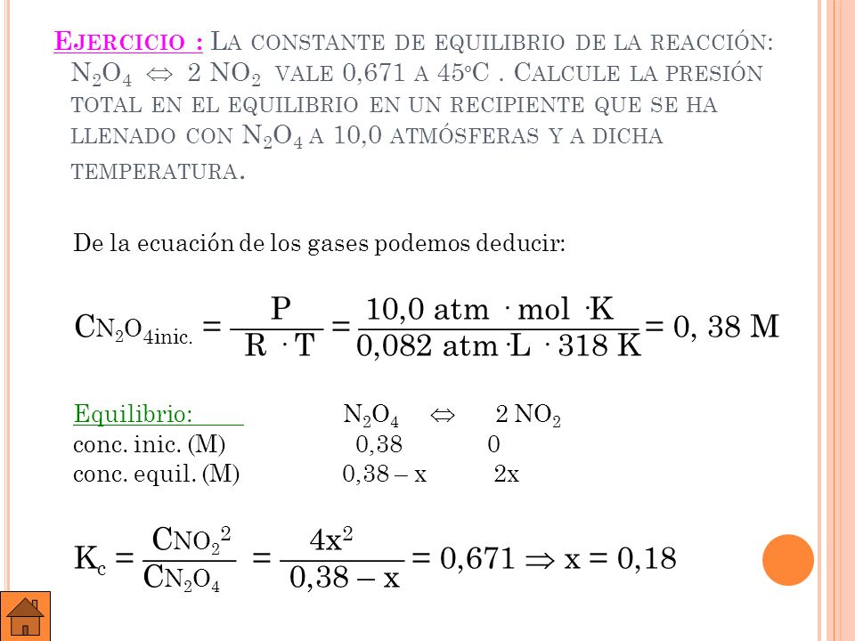 CNO22 4x2 Kc = ——— = ———— = 0,671  x = 0,18 CN2O4 0,38 – x