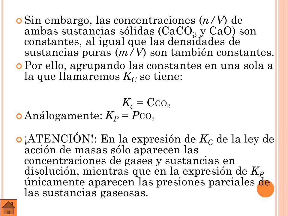 Sin embargo, las concentraciones (n/V) de ambas sustancias sólidas (CaCO3 y CaO) son constantes, al igual que las densidades de sustancias puras (m/V) son también constantes.
