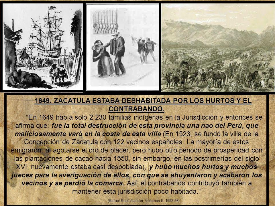 1649. ZACATULA ESTABA DESHABITADA POR LOS HURTOS Y EL CONTRABANDO.