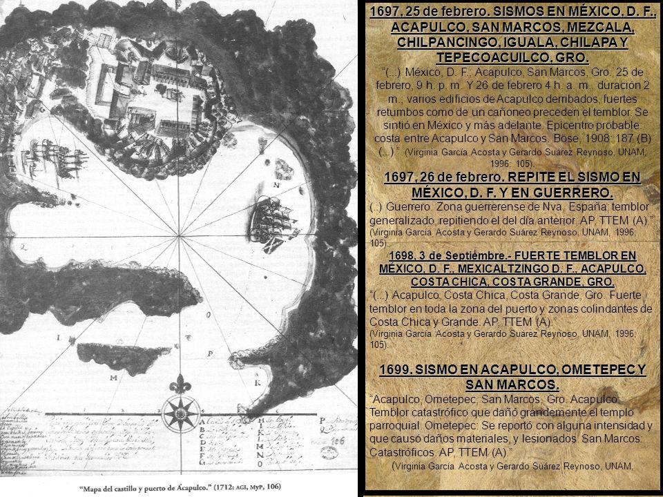 1697, 26 de febrero. REPITE EL SISMO EN MÉXICO, D. F. Y EN GUERRERO.