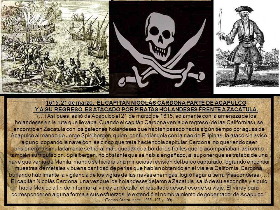 1615, 21 de marzo. EL CAPITÁN NICOLÁS CARDONA PARTE DE ACAPULCO