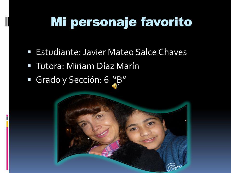 Mi personaje favorito Estudiante: Javier Mateo Salce Chaves