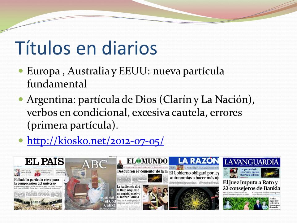 Títulos en diarios Europa , Australia y EEUU: nueva partícula fundamental.