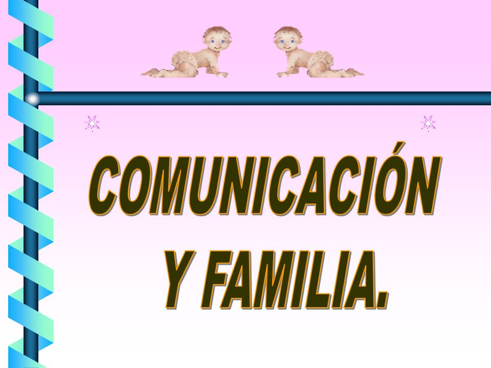 COMUNICACIÓN Y FAMILIA.