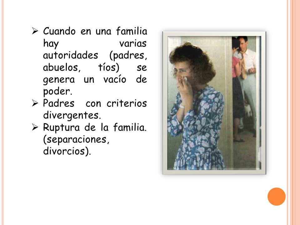 Cuando en una familia hay varias autoridades (padres, abuelos, tíos) se genera un vacío de poder.