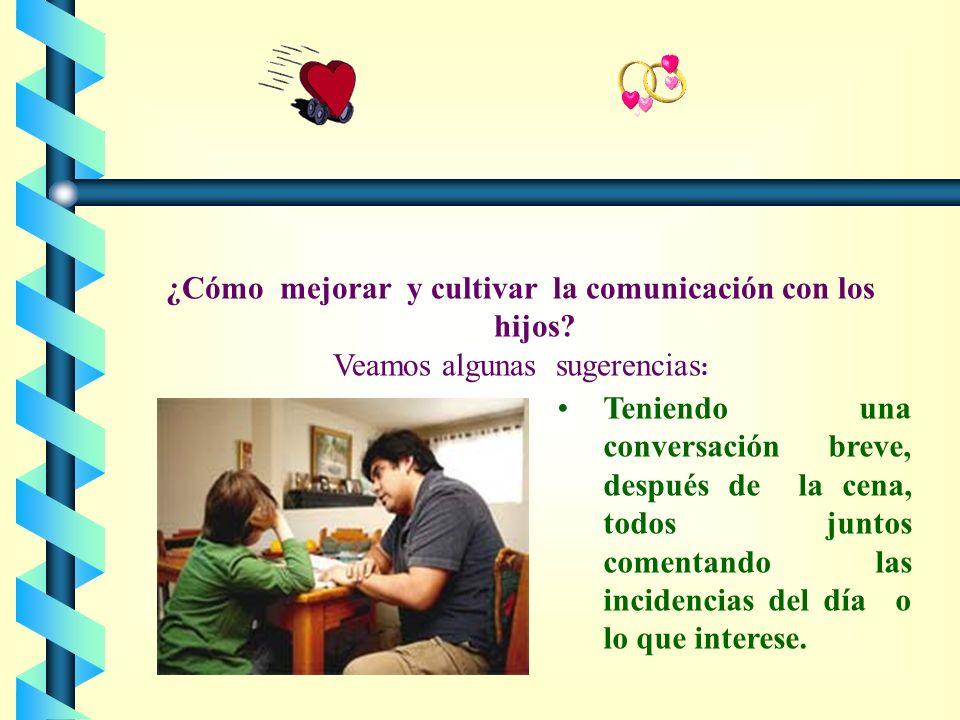 ¿Cómo mejorar y cultivar la comunicación con los hijos