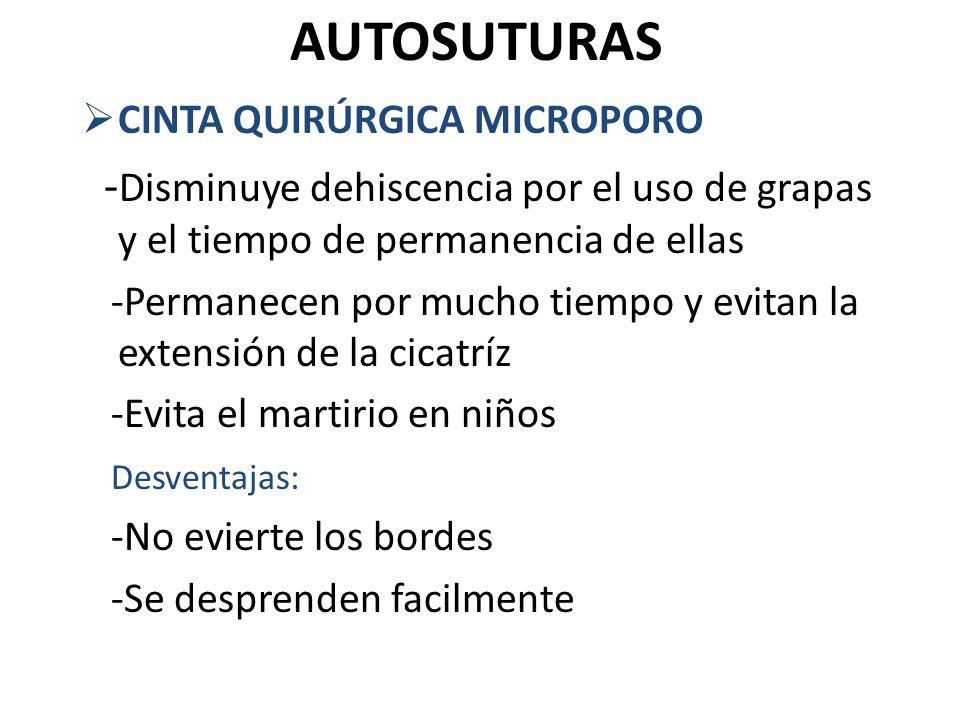 AUTOSUTURAS CINTA QUIRÚRGICA MICROPORO. -Disminuye dehiscencia por el uso de grapas y el tiempo de permanencia de ellas.