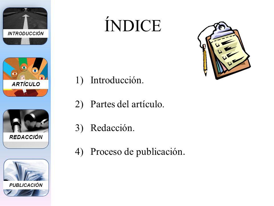 ÍNDICE Introducción. Partes del artículo. Redacción.