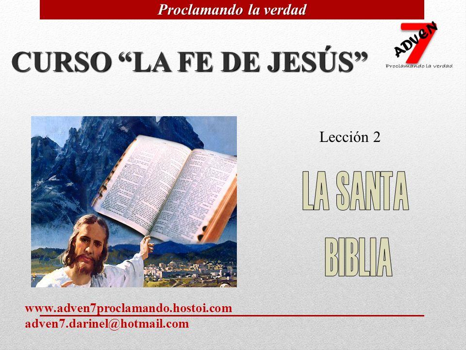 CURSO LA FE DE JESÚS LA SANTA BIBLIA Proclamando la verdad Lección 2