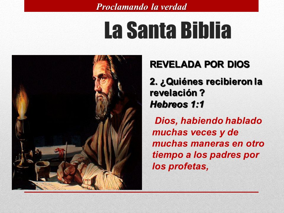 La Santa Biblia Proclamando la verdad REVELADA POR DIOS