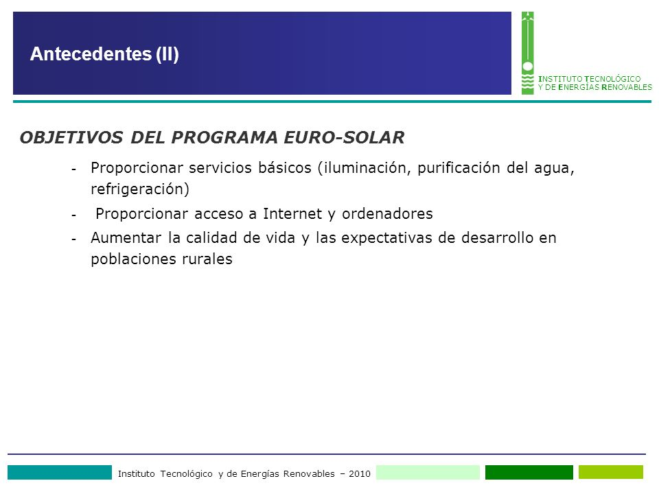 Antecedentes (II) OBJETIVOS DEL PROGRAMA EURO-SOLAR