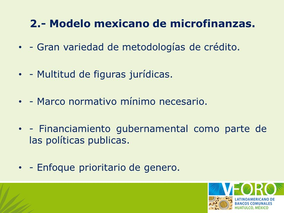 2.- Modelo mexicano de microfinanzas.