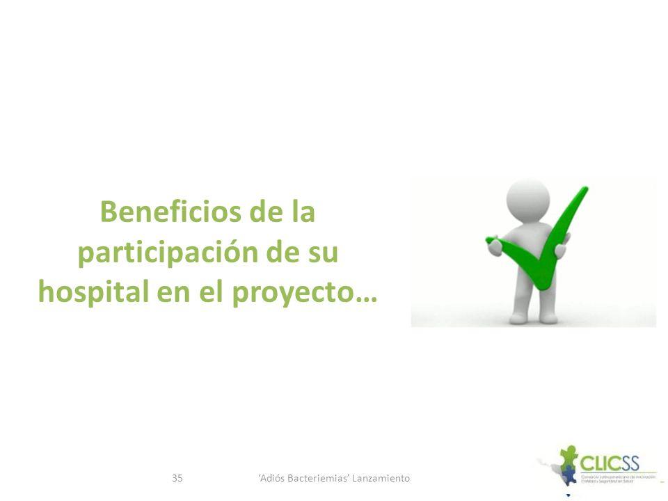 Beneficios de la participación de su hospital en el proyecto…