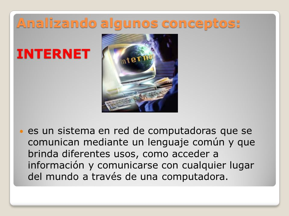 Analizando algunos conceptos: INTERNET