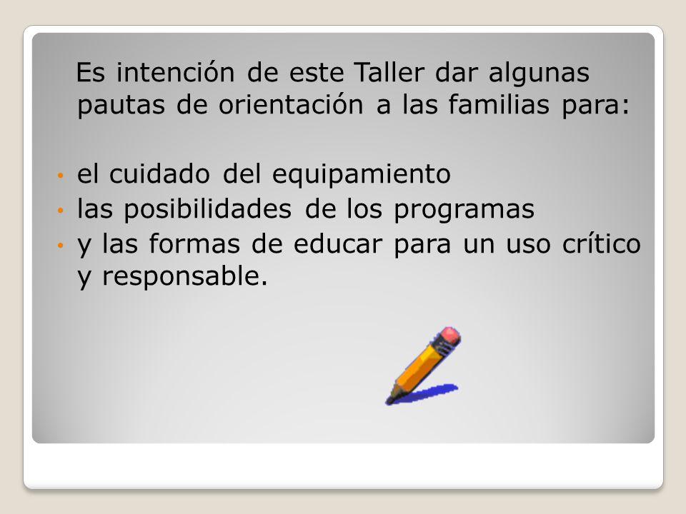 Es intención de este Taller dar algunas pautas de orientación a las familias para: