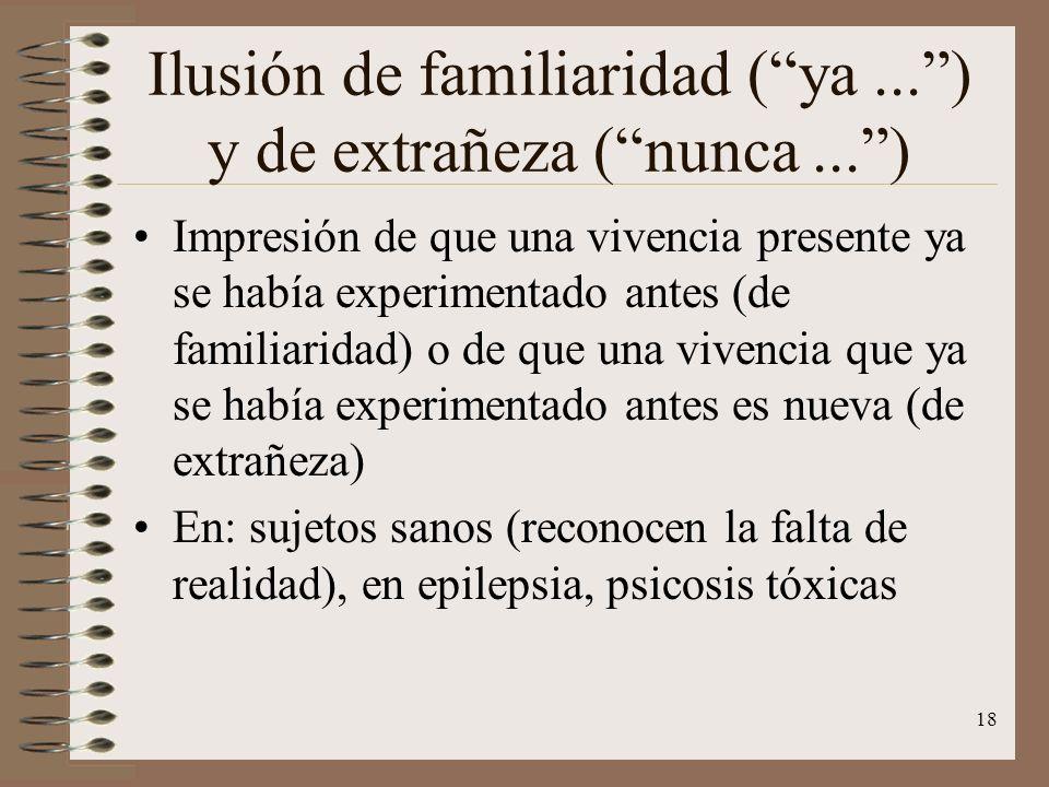 Ilusión de familiaridad ( ya ... ) y de extrañeza ( nunca ... )