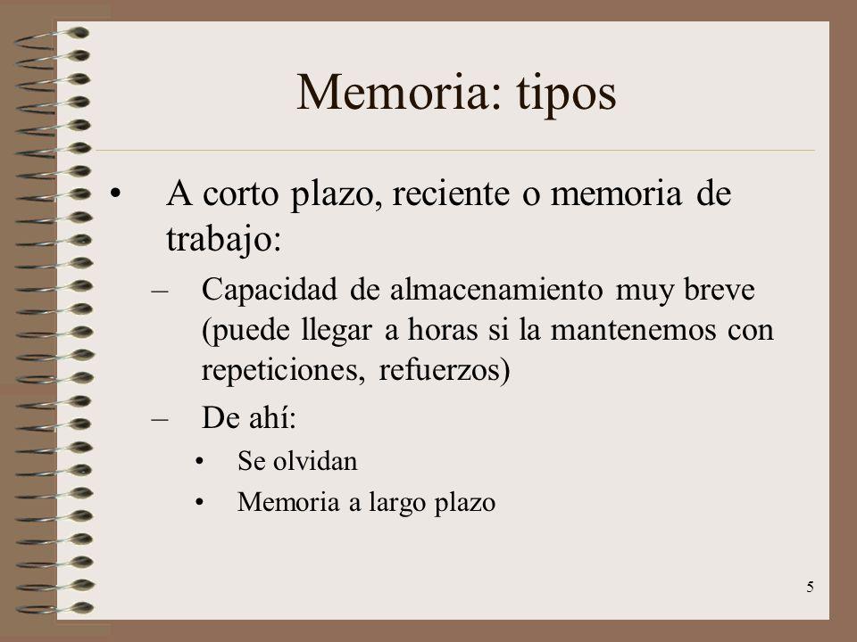 Memoria: tipos A corto plazo, reciente o memoria de trabajo: