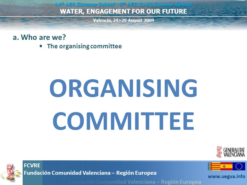 a. Who are we • The organising committee ORGANISING COMMITTEE