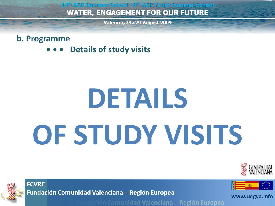 DETAILS OF STUDY VISITS