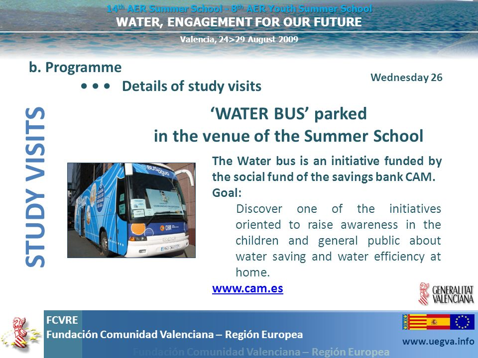 'WATER BUS' parked in the venue of the Summer School