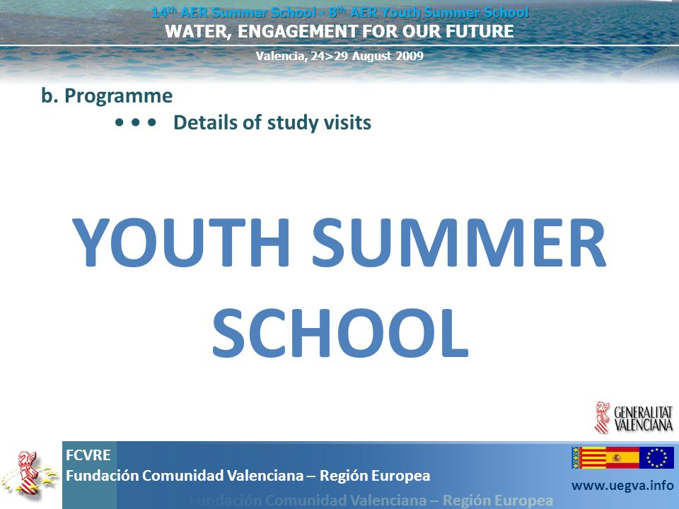 b. Programme • • • Details of study visits YOUTH SUMMER SCHOOL