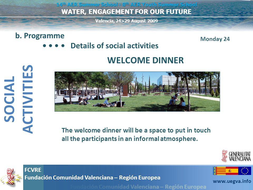 SOCIAL ACTIVITIES WELCOME DINNER b. Programme