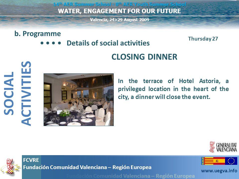 SOCIAL ACTIVITIES CLOSING DINNER b. Programme