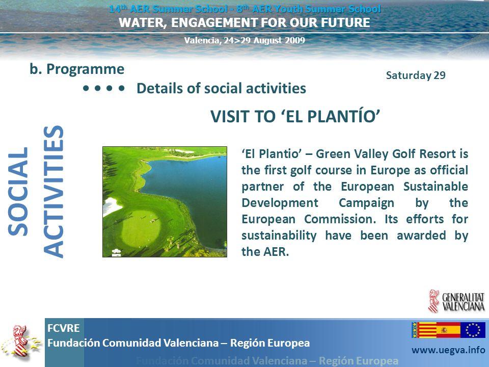 SOCIAL ACTIVITIES VISIT TO 'EL PLANTÍO' b. Programme