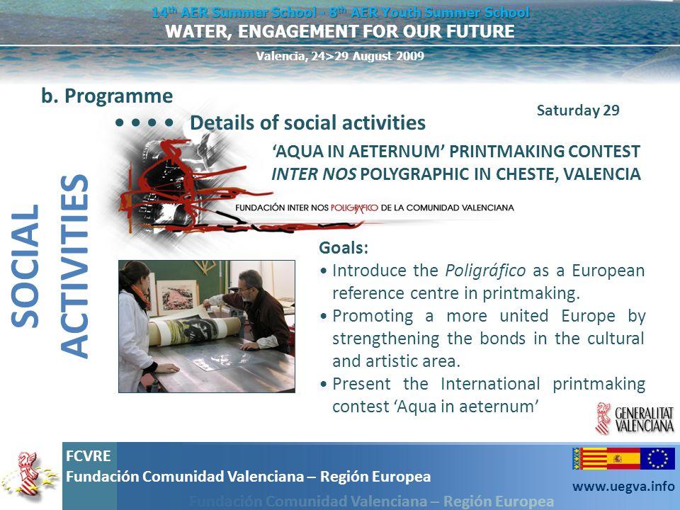 SOCIAL ACTIVITIES b. Programme • • • • Details of social activities