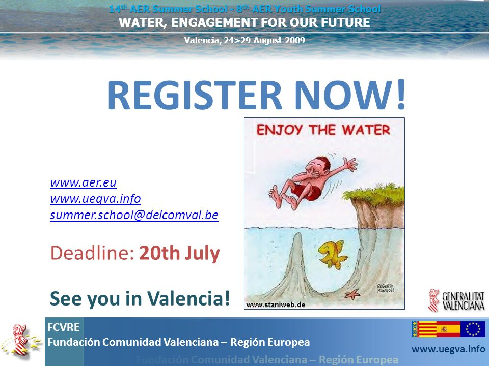 REGISTER NOW! Deadline: 20th July See you in Valencia! www.aer.eu