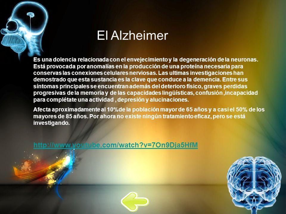 El Alzheimer http://www.youtube.com/watch v=7On9Dja5HfM
