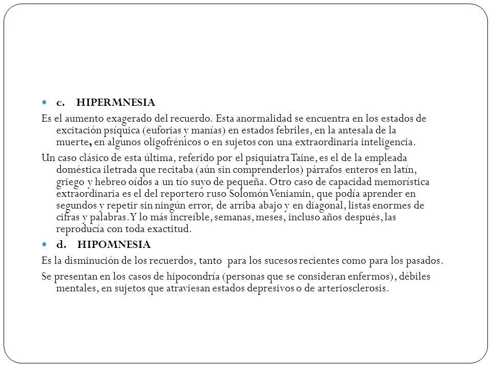 c. HIPERMNESIA