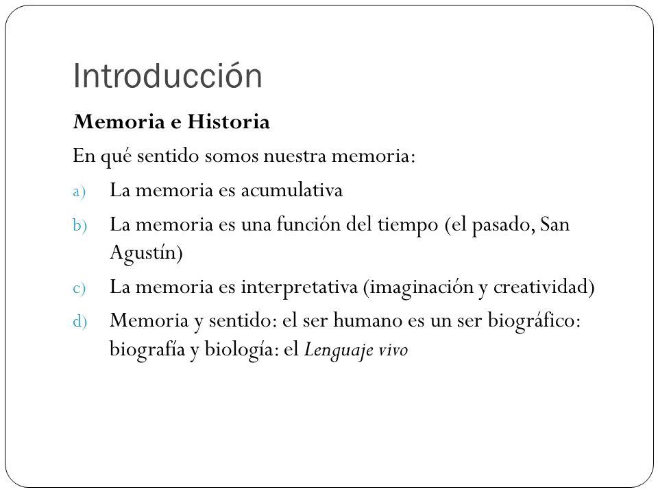 Introducción Memoria e Historia En qué sentido somos nuestra memoria: