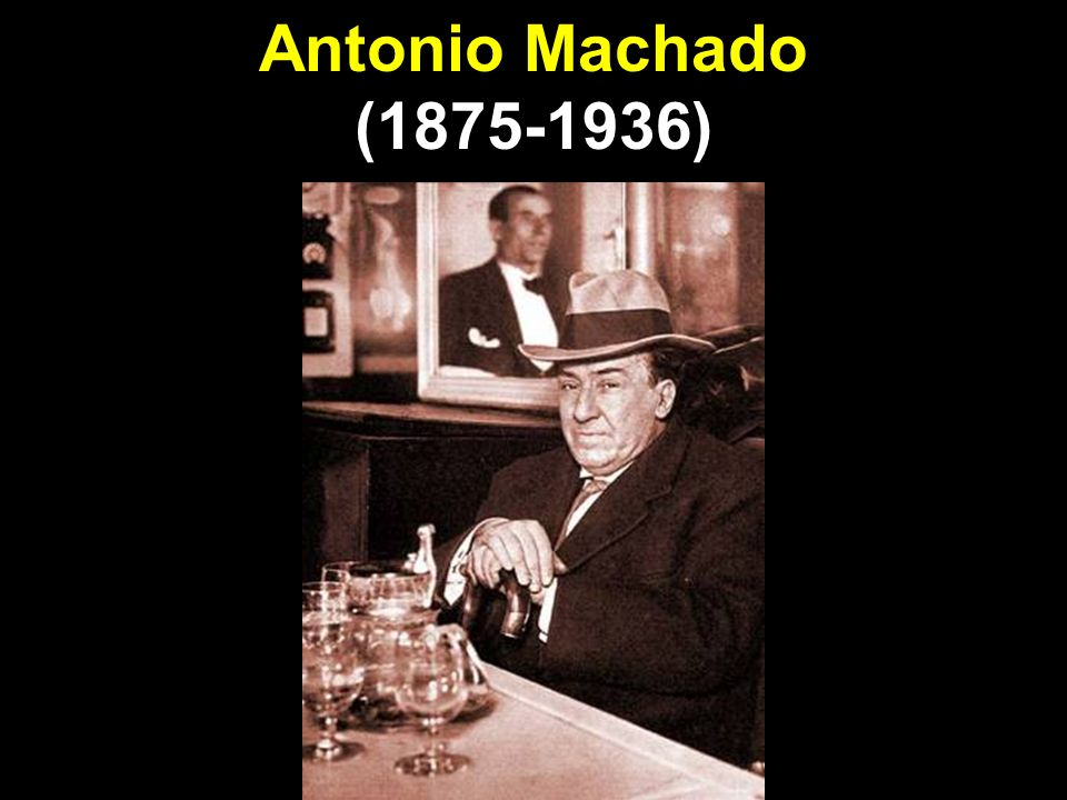 Antonio Machado (1875-1936)