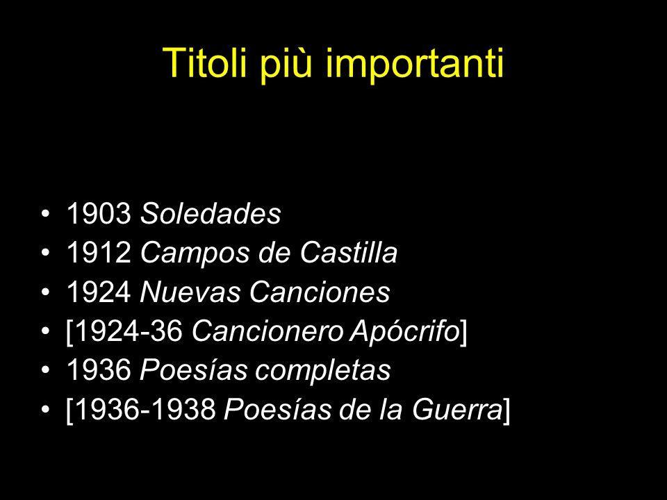 Titoli più importanti 1903 Soledades 1912 Campos de Castilla