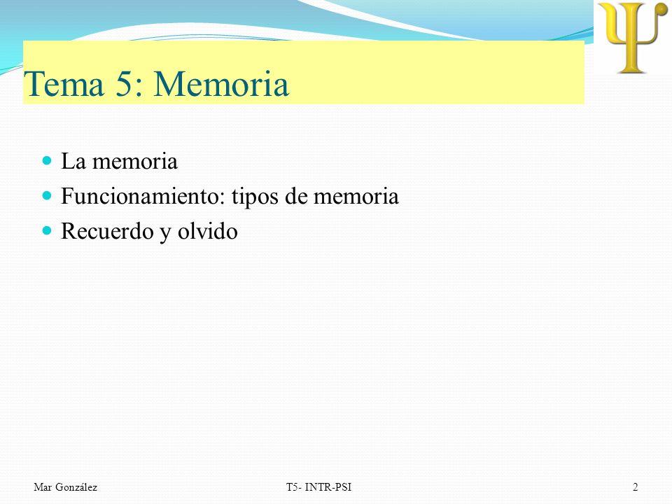 Tema 5: Memoria La memoria Funcionamiento: tipos de memoria