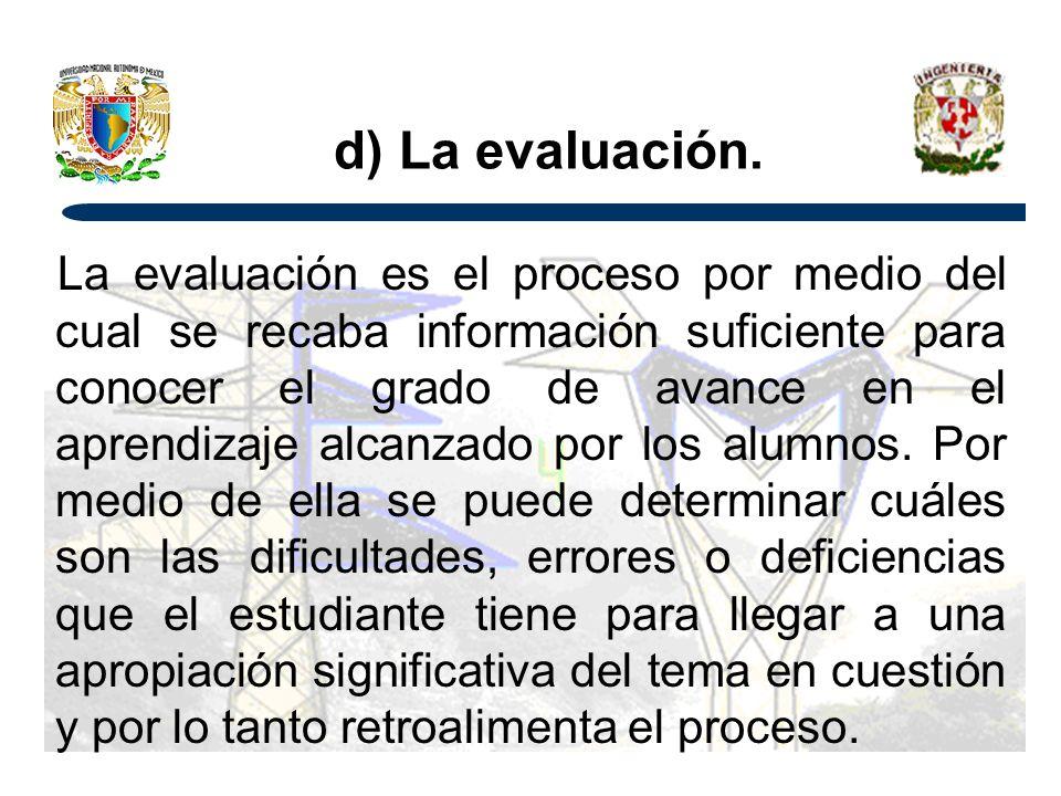 d) La evaluación.