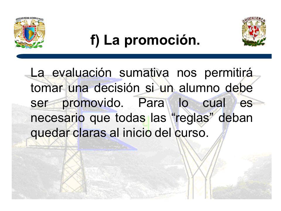 f) La promoción.