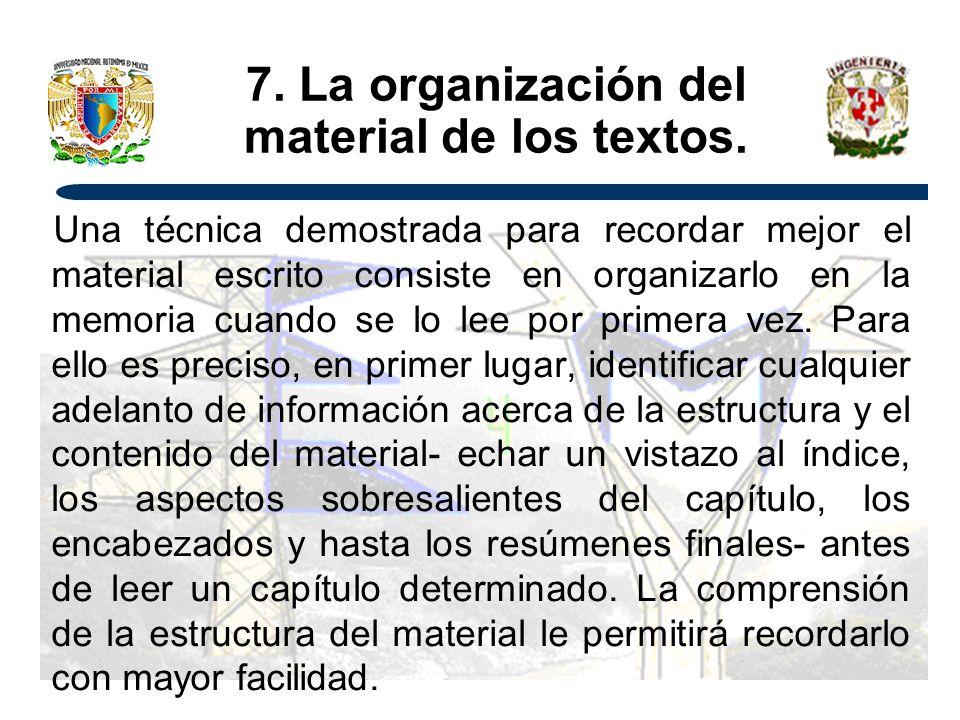 7. La organización del material de los textos.