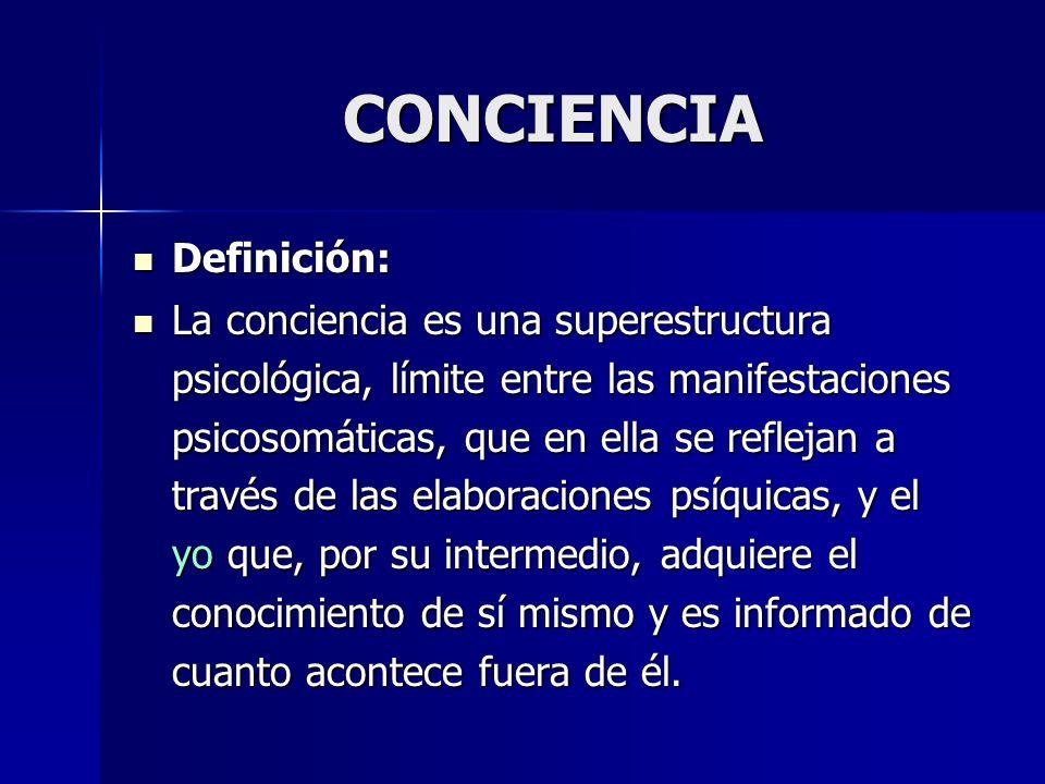 CONCIENCIA Definición: