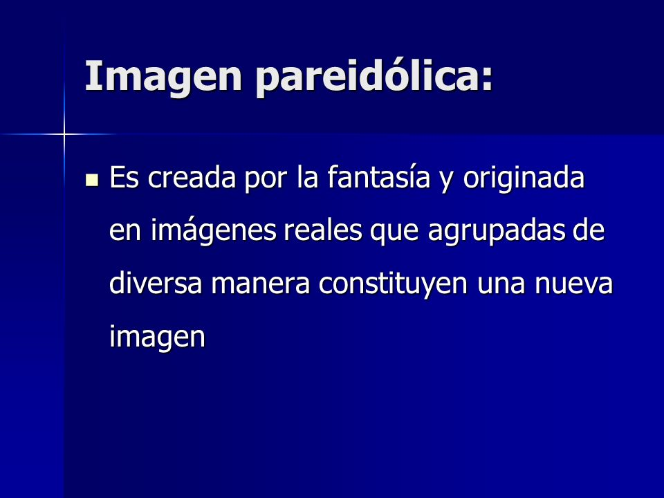 Imagen pareidólica: Es creada por la fantasía y originada en imágenes reales que agrupadas de diversa manera constituyen una nueva imagen.