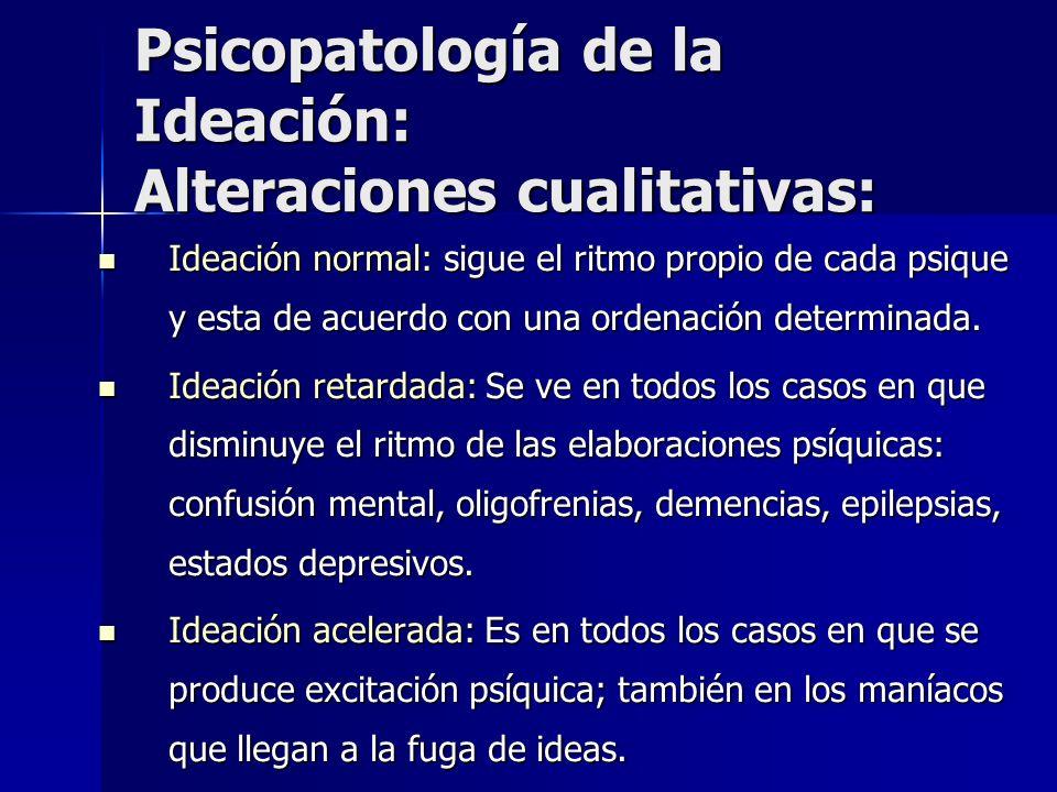 Psicopatología de la Ideación: Alteraciones cualitativas: