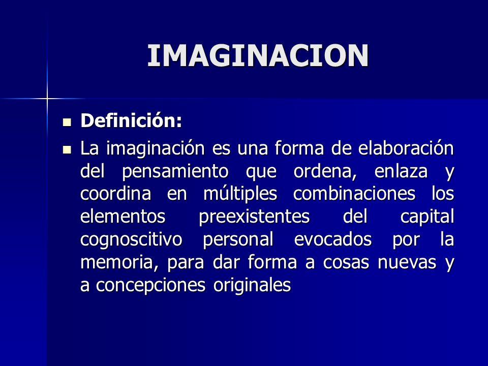 IMAGINACION Definición: