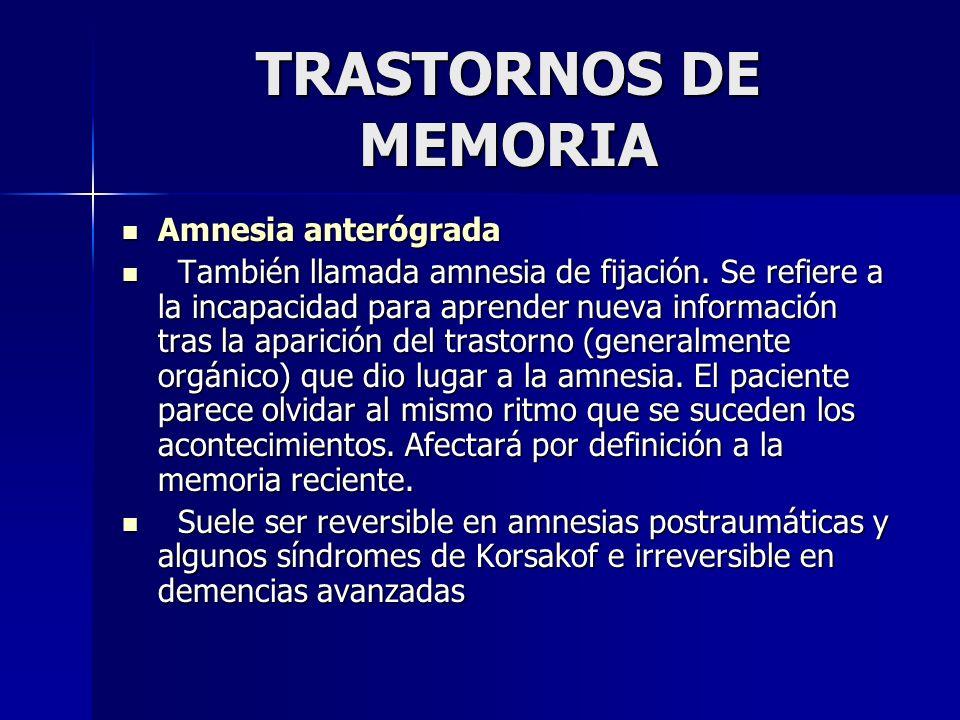 TRASTORNOS DE MEMORIA Amnesia anterógrada