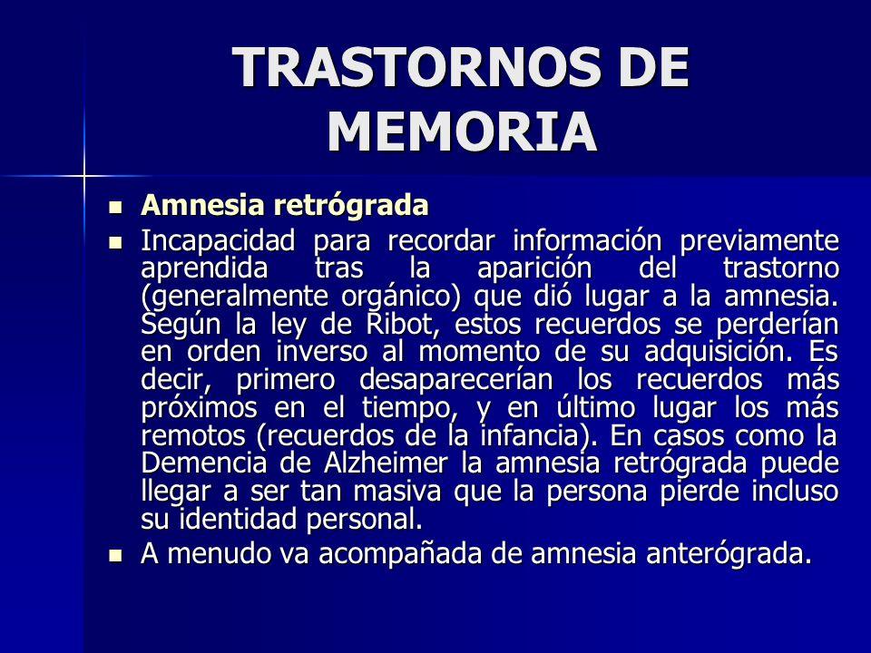 TRASTORNOS DE MEMORIA Amnesia retrógrada